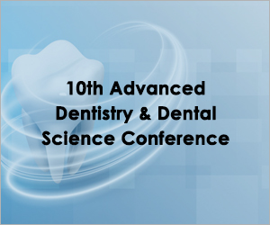 10th Advanced Dentistry & Dental Science Conference