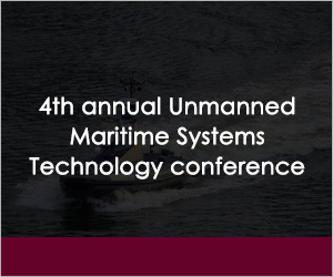4th annual Unmanned Maritime Systems Technology conference