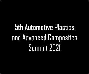5th Automotive Plastics & Advanced Composites Summit 2021