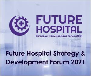 Future Hospital Strategy & Development Forum 2021