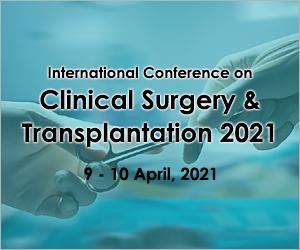 International Conference on Clinical Surgery & Transplantation 2021