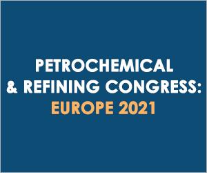 PETROCHEMICAL & REFINING CONGRESS: EUROPE 2021