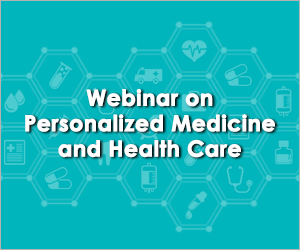 Webinar on Personalized Medicine and Health Care 2021