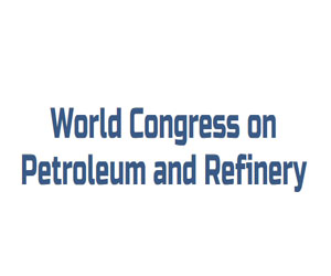 World Congress on Petroleum and Refinery